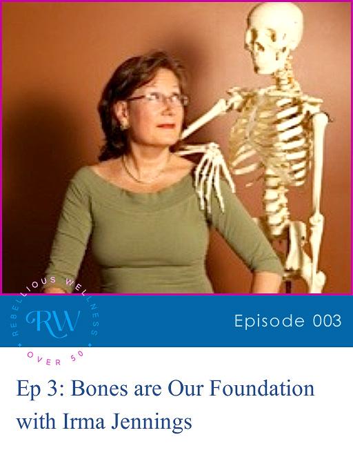 Episode 3: Bones Are Our Foundation