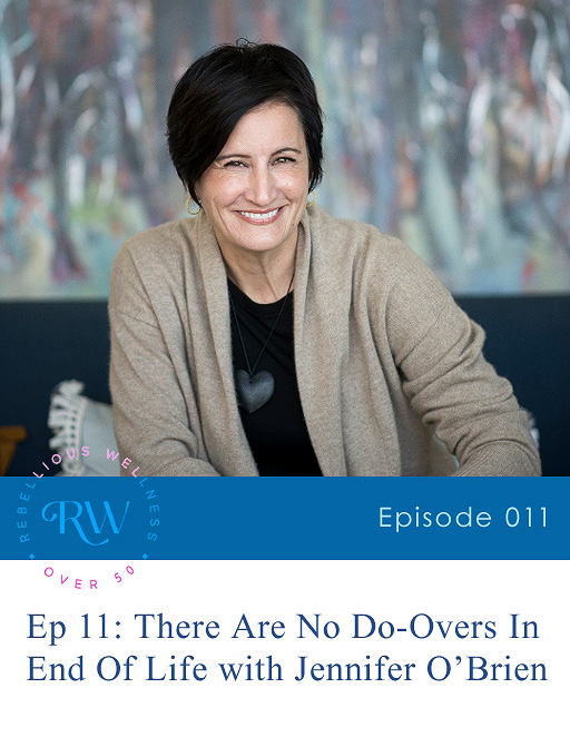 Episode 11: There Are No Do-Overs In End Of Life