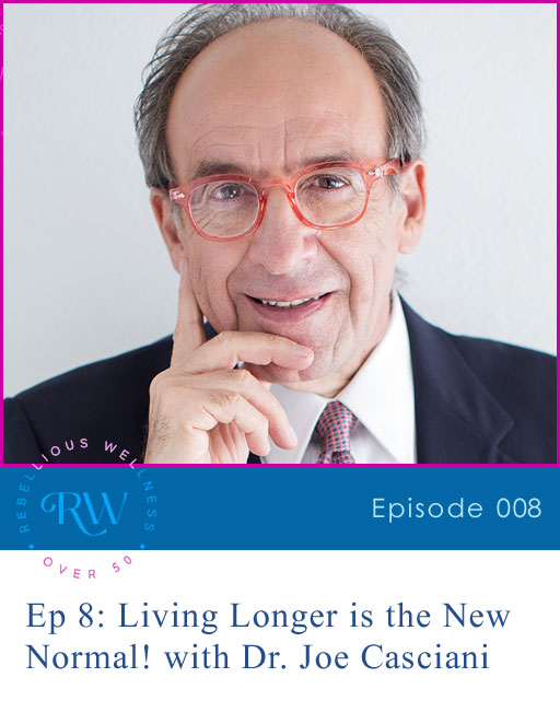 Episode 8: Living Longer is the New Normal!