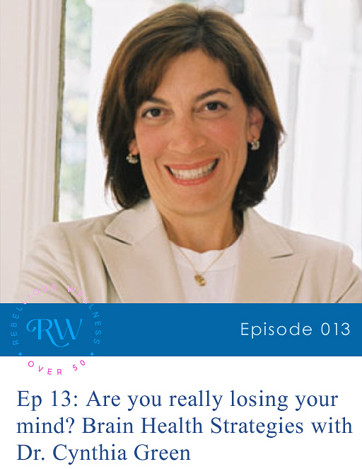 Episode 13: Are you really losing your mind? Brain Health Strategies