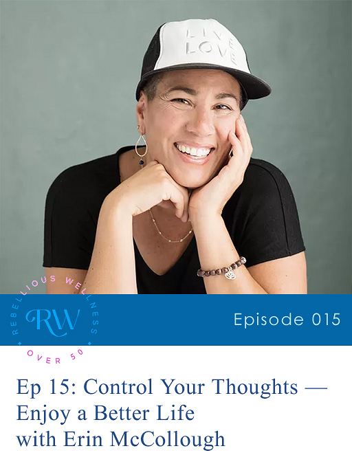 Episode 15: Control Your Thoughts — Enjoy a Better Life
