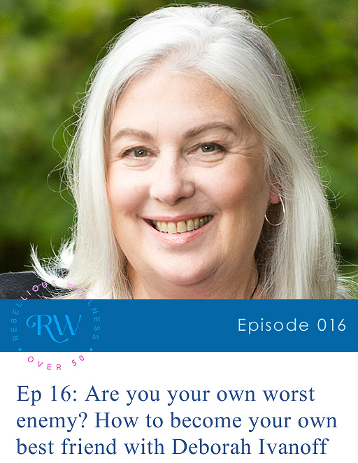Episode 16: Are You Your Own Worst Enemy? How to Become Your Own Best Friend