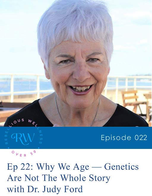 Episode 22: Why We Age — Genetics Are Not The Whole Story