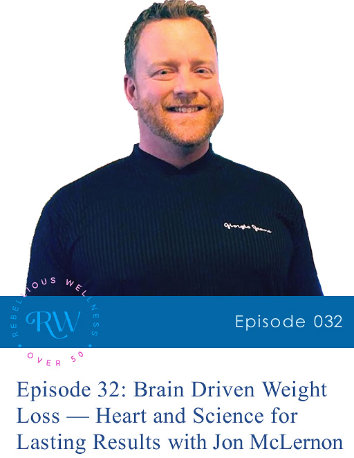Episode 32: Brain Driven Weight Loss — Heart and Science for Lasting Results
